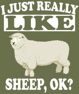 f6da6b3f2 I Just Really Like Sheep OK Funny Farm Shirt
