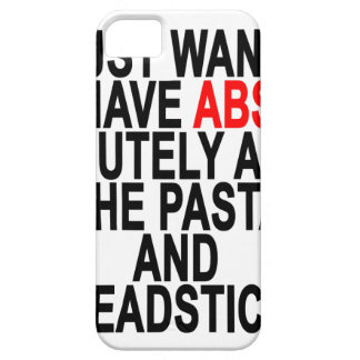 I Just Wanna Have Abs-olutley All The Pasta T-Shir iPhone 5 Cases