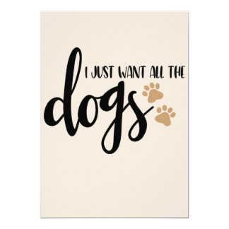 I just want all the dogs card