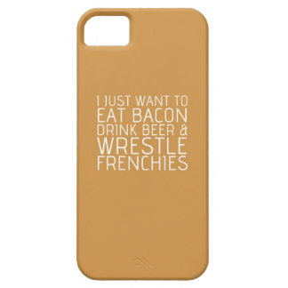 I Just Want To - Bacon & Frenchies iPhone 5 Case