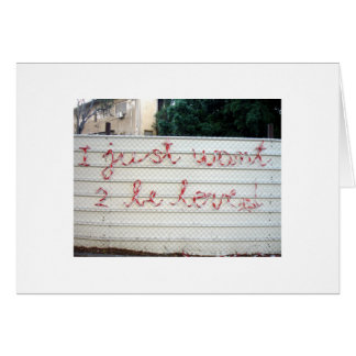 I Just Want to be Loved Note Card