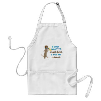 I just want to drink beer & pet my wiener standard apron