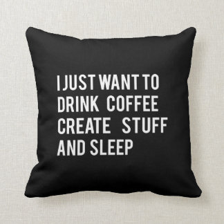 I just want to drink coffee cushion