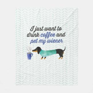 I just want to drink coffee & pet my wiener (Blue) Fleece Blanket