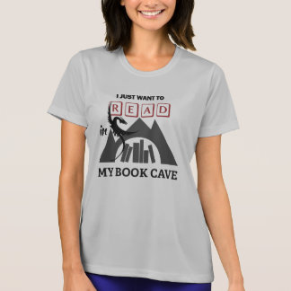 I Just Want to Read in My Book Cave Tee