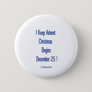I Keep Advent, Button
