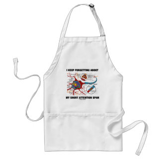 I Keep Forgetting About My Short Attention Span Standard Apron