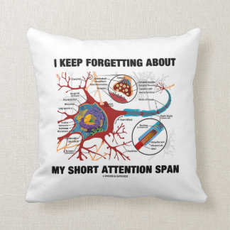 I Keep Forgetting About My Short Attention Span Throw Cushions