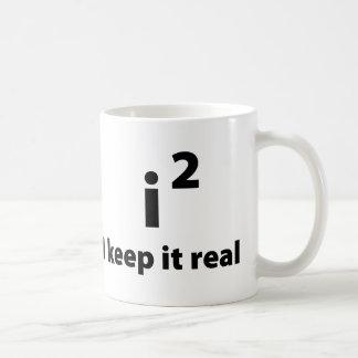 I Keep It Real Coffee Mug