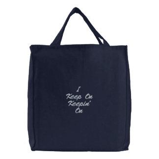 I Keep On Keepin' On Embroidered Tote Bag