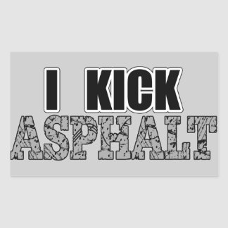 I Kick Asphalt Rectangular Sticker