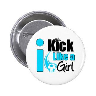 I Kick Like A Girl 6 Cm Round Badge
