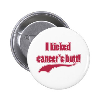 I Kicked Cancer's Butt 6 Cm Round Badge