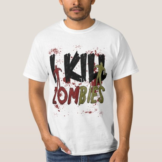 I Kill Zombies T-Shirt
