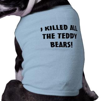 I Killed All the Teddy Bears Sleeveless Dog Shirt