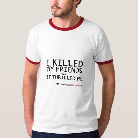 """""""I Killed My Friends"""" Men's Ringer Shirt"""