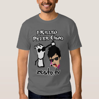 I Killed Peter Chao T-shirt