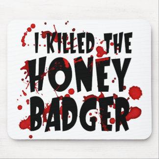 I Killed the Honey Badger Mousepad