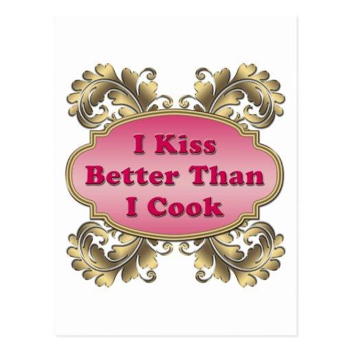 I Kiss Better Than I Cook Postcard