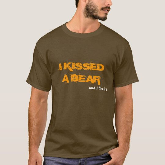 I KISSED A BEAR, and I liked it!