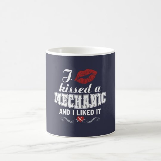 I kissed a MECHANIC Coffee Mug