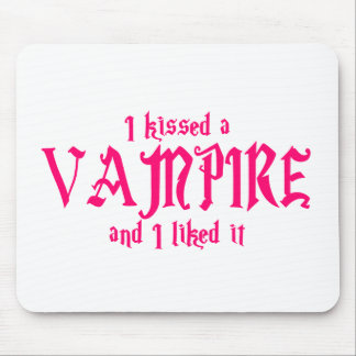 I Kissed A Vampire and I liked it Mouse Pad