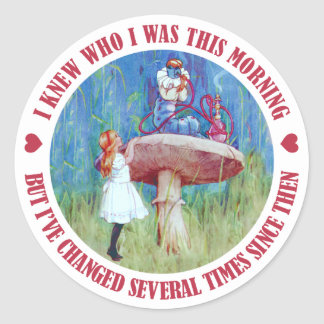 I Knew Who I Was This Mornng But I ve Changed Round Sticker