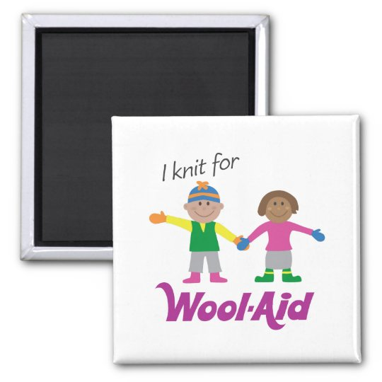 I Knit for Wool-Aid magnet