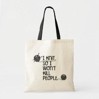 I Knit So I Won t Kill People Tote Bag
