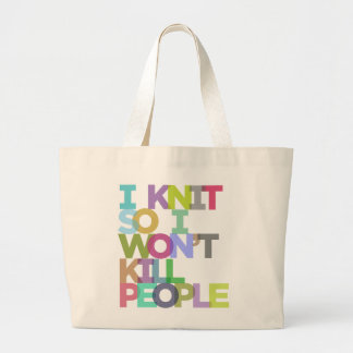 I Knit So I Won't Kill People Jumbo Tote