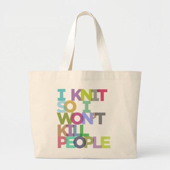 I Knit So I Won't Kill People Jumbo