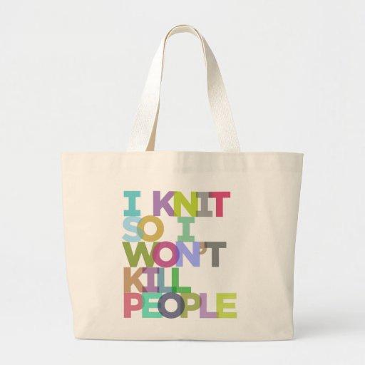 I Knit So I Won't Kill People Jumbo Tote Canvas Bag