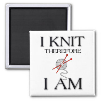 I knit therefore I am Magnet