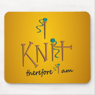 I Knit Therefore I Am With Knitting Needles & Yarn Mouse Pad