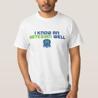 I Know An Artesian Well T-Shirt