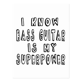 I Know Bass Guitar Is My Superpower Postcard