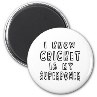 I Know Cricket Is My Superpower Magnet