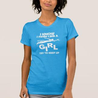 I Know I Swim Like a Girl T-Shirt