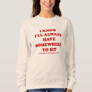 I Know I'all Always , Basic Sweatshirt