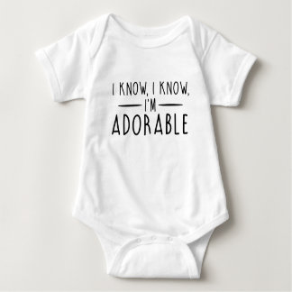 I Know I'm Adorable Baby Bodysuit