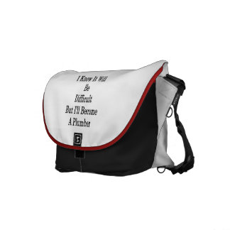 I Know It Will Be Difficult But I'll Become A Plum Commuter Bag