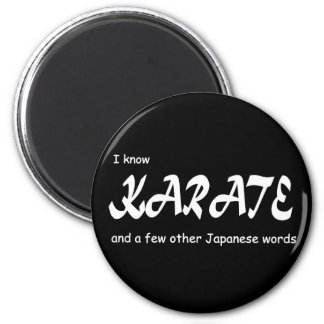 I know Karate and other Japanese Words. Funny. 6 Cm Round Magnet
