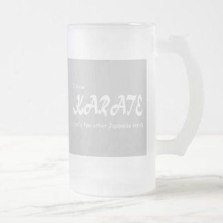 I know Karate and other Japanese Words. Funny. Frosted Glass Beer Mug