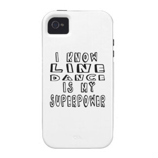 I Know Line Dance Is My Superpower Case-Mate iPhone 4 Cover