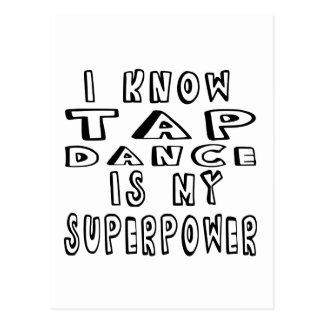I Know Tap Dance Is My Superpower Postcard