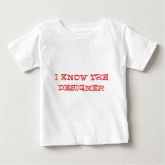 I Know The Designer Baby T-Shirt