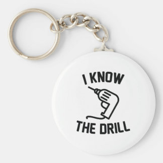 I Know The Drill Key Ring