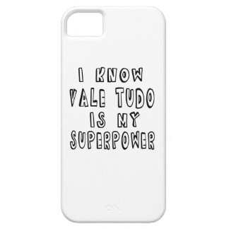 I Know Vale Tudo Is My Superpower iPhone 5 Cover