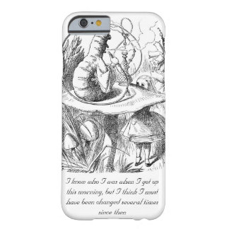 I Know Who I Was When I Got Up Barely There iPhone 6 Case