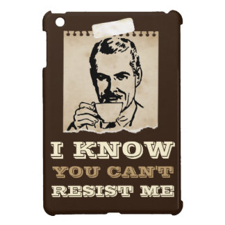 I Know You Can't Resist Me iPad Mini Case